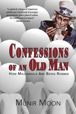 Confessions of an Old Man: How Millennials Are Being Robbed (Paperback)