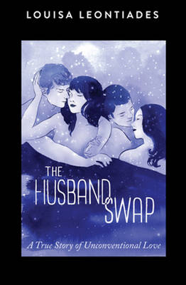 The Husband Swap: A True Story of Unconventional Love (Paperback)