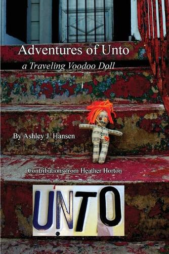 Adventures of Unto: A Traveling Voodoo Doll - Adventures of Unto 1 (Paperback)
