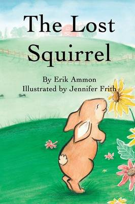 The Lost Squirrel (Paperback)