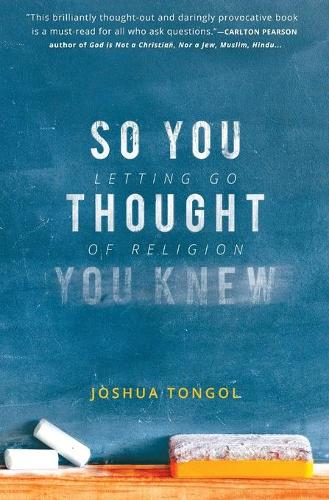 So You Thought You Knew: Letting Go of Religion (Paperback)