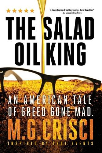 The Salad Oil King: An American Tale of Greed Gone Mad (Paperback)