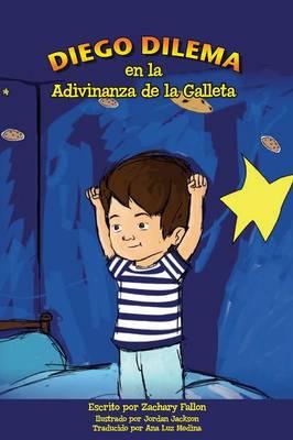 Diego Dilema En La Adivinanza de la Galleta (Paperback)