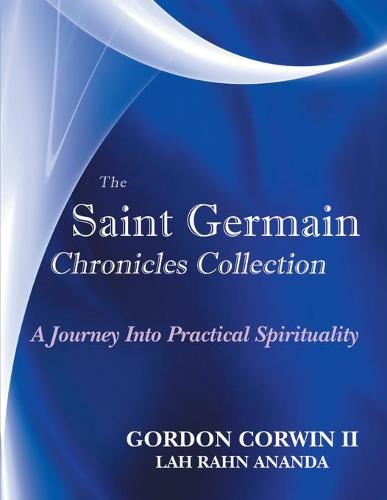 The Saint Germain Chronicles Collection: A Journey Into Practical Spirituality (Paperback)