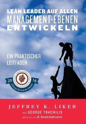 Lean Leader auf allen Management-Ebenen entwickeln: Ein praktischer Leitfaden (Hardback)
