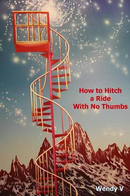 How to Hitch a Ride with No Thumbs (Paperback)