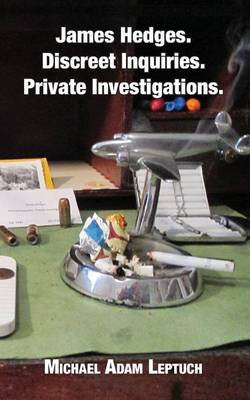 James Hedges. Discreet Inquiries. Private Investigations. (Paperback)