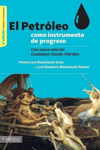 El Petroleo Como Instrumento de Progreso (Paperback)