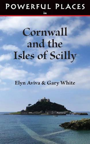 Powerful Places in Cornwall and the Isles of Scilly (Paperback)