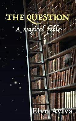 The Question: A Magical Fable (Paperback)