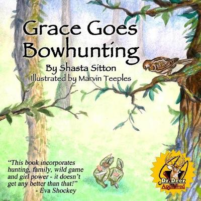 Grace Goes Bowhunting (Paperback)