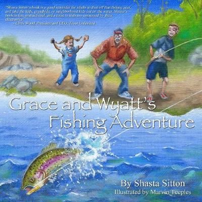 Grace and Wyatt's Fishing Adventure (Paperback)