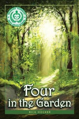 Four in the Garden: A Christian Fantasy about Spiritual Growth and Transformation (Paperback)