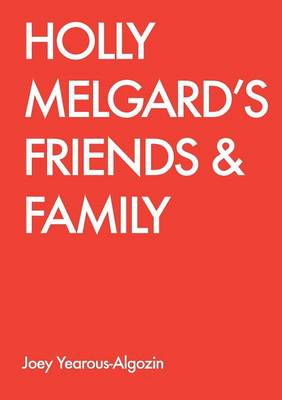 Holly Melgard's Friends & Family (Paperback)
