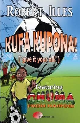 Kufa Kupona!: Give It Your All! (Paperback)