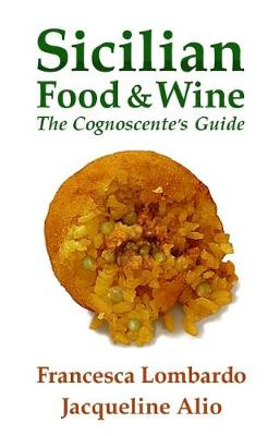 Sicilian Food and Wine: The Cognoscente's Guide (Paperback)