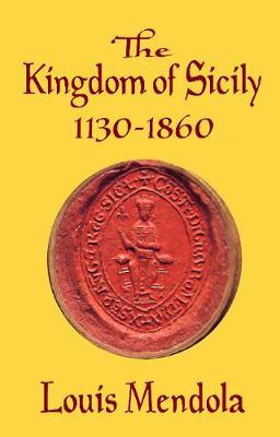 The Kingdom of Sicily 1130-1860 (Paperback)
