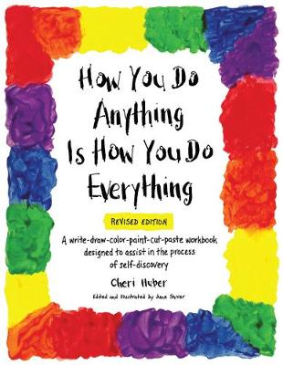 How You do Anything Is How You do Everything (Paperback)
