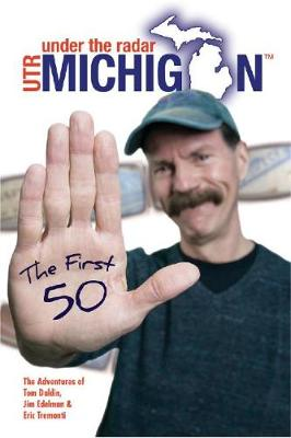 Under The Radar Michigan: The First 50: The First 50 (Paperback)