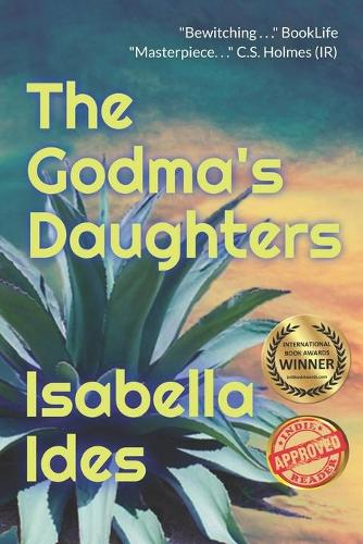 The Godma's Daughters: A Love Story, A Time Travel, A Vision Quest (Paperback)