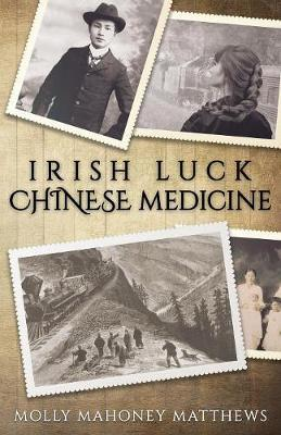 Irish Luck, Chinese Medicine - The Mulberry Chronicles 2 (Paperback)