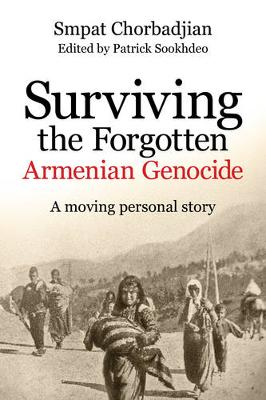 Surviving the Forgotten Armenian Genocide: A moving personal story (Paperback)