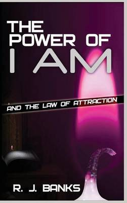 The Power of I Am and the Law of Attraction (Hardback)