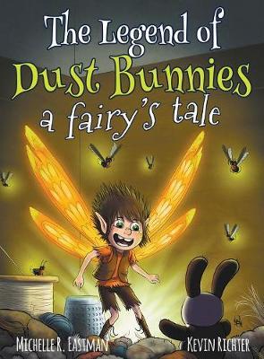 The Legend of Dust Bunnies, a Fairy's Tale (Hardback)