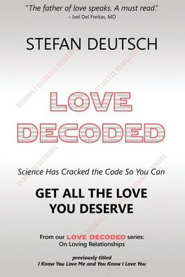 Love Decoded: Getting the Love You Deserve - For Relationships (Paperback)