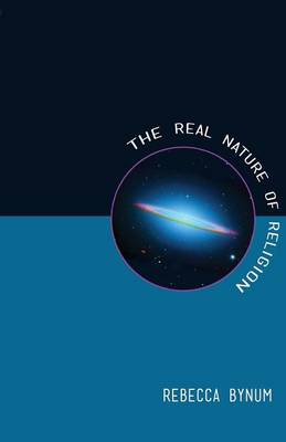 The Real Nature of Religion (Paperback)