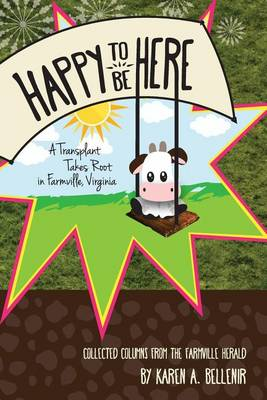 Happy to Be Here: A Transplant Takes Root in Farmville, Virginia (Paperback)