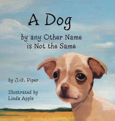 A Dog by Any Other Name Is Not the Same (Hardback)