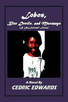 "Lobos, Blue Devils, and Mustangs - A ""Nonfictional"" Fiction (Paperback)"