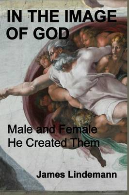 In the Image of God: Male and Female He Created Them (Paperback)