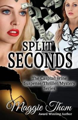 Split Seconds - Caspian Wine Suspense/Thriller/Mystery 3 (Paperback)