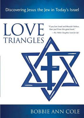 Love Triangles: Discovering Jesus the Jew in Today's Israel (Paperback)