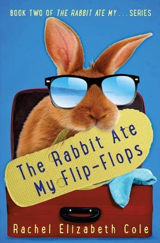 The Rabbit Ate My Flip-Flops - Rabbit Ate My . . . 2 (Paperback)