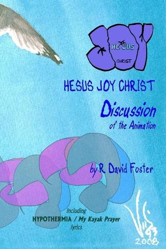 Hesus Joy Christ: Discussion of the Animation (Paperback)