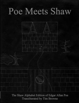 Poe Meets Shaw: The Shaw Alphabet Edition of Edgar Allan Poe (Paperback)
