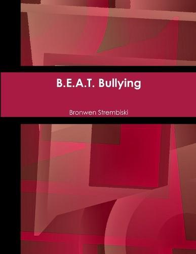 B.E.A.T. Bullying (Paperback)