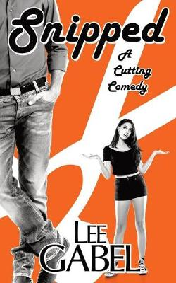 Snipped: A Cutting Comedy (Paperback)