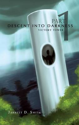 Descent Into Darkness - Part 1: Victory Tower (Hardback)