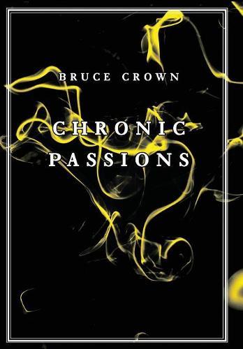 Chronic Passions (Hardback)
