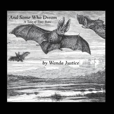 And Some Who Dream: A Tale of Tiny Bats (Paperback)