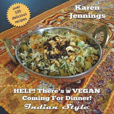 Help! There's a Vegan Coming for Dinner! Indian Style - Help! There's a Vegan! 3 (Paperback)