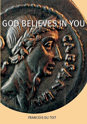 God Believes in You (Paperback)