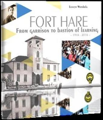 Fort Hare: From Garrison to Bastion of Learning 1916-2016 (Paperback)