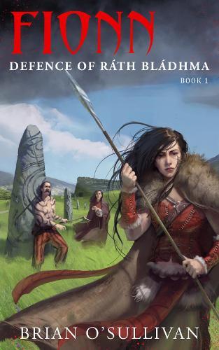 Fionn Defence of Rath Bladhma - The Fionn Mac Cumhal Series 1 (Paperback)