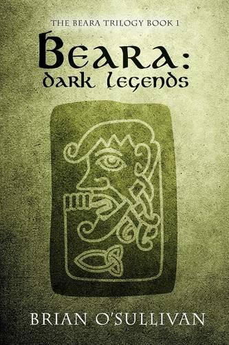 Beara Dark Legends - The Beara Trilogy 1 (Paperback)
