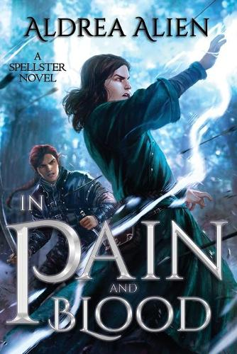 In Pain and Blood - Spellster 1 (Paperback)